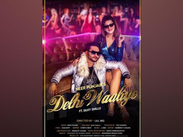 "Faiz Qureshi produces Neer Punjabi's Song""Delhi Waaliye"" Ft silky shillu  directed by Shanty Kanwar"