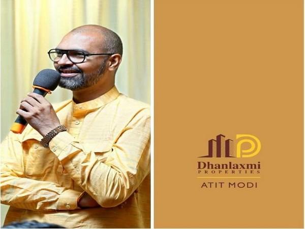Atit Modi, Entrepreneur and Owner of Dhanlaxmi Properties