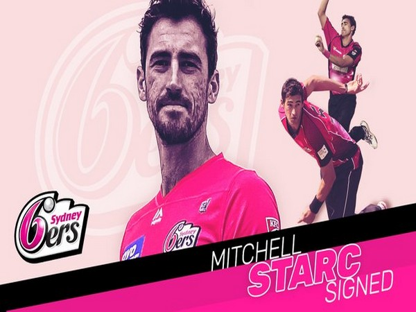 Sydney Sixers sign Mitchell Starc (Photo/ Sydney Sixers Twitter)