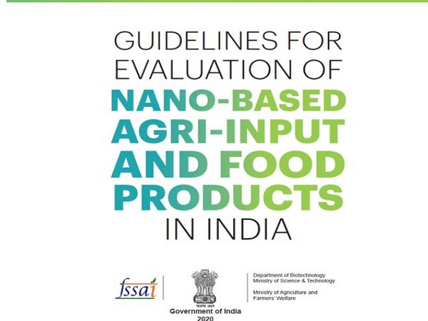 Guidelines for Evaluation of Nano Based Agri-Input and Food Products in India released on Tuesday. Photo/ANI