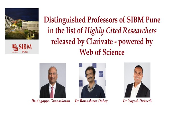 Three distinguished professors of SIBM Pune - Professor Dr Angappa Gunasekaran, Professor Dr Rameshwar Dubey and Professor Dr Yogesh Dwivedi have been included in the list of highly cited researchers.