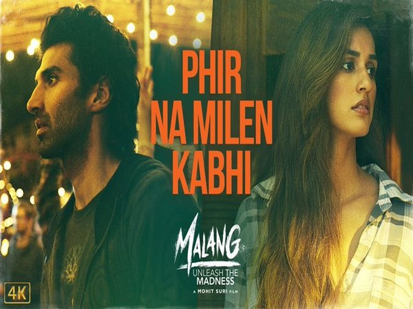Makers Release Soulful Song Phir Na Milen Kabhi From Malang
