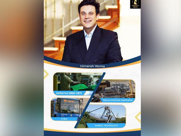 Himansh Verma, the Founder & Chairman of Navrattan Group