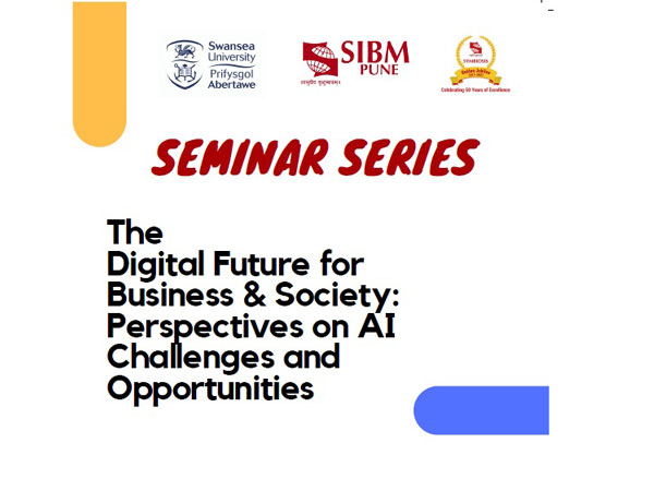 SIBM Pune is hosting a seminar series on The Digital Future for Business & Society