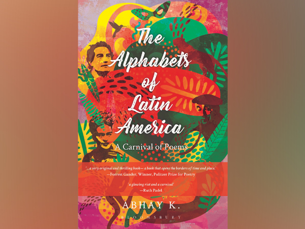 The Alphabet of Latin America - A carnival of Poems written by Abhay K.