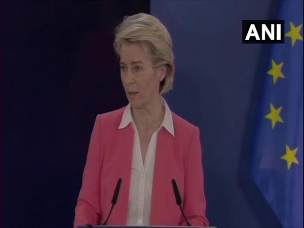 European Commission President Ursula von der Leyen (ANI)