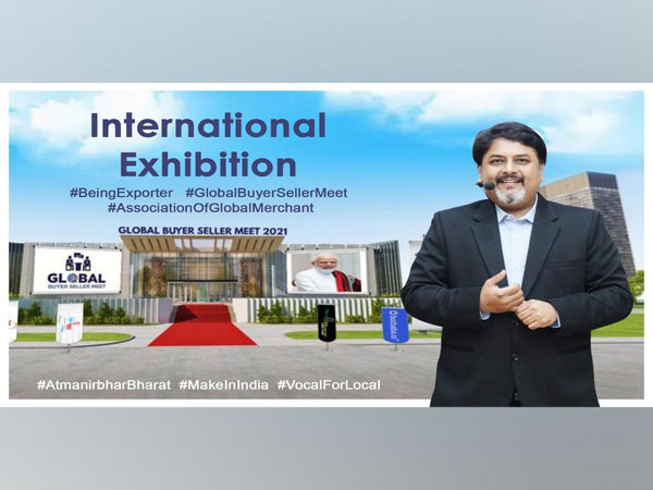 It will be a unique first of its kind exhibition where buyers from across the world can meet sellers of different commodities on a single online platform.