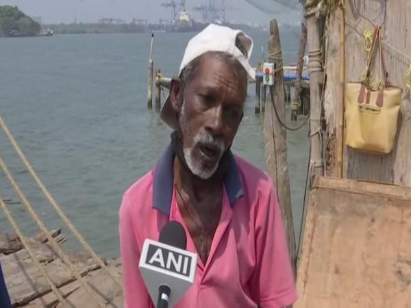 A fisherman in Kochi speaking to ANI,