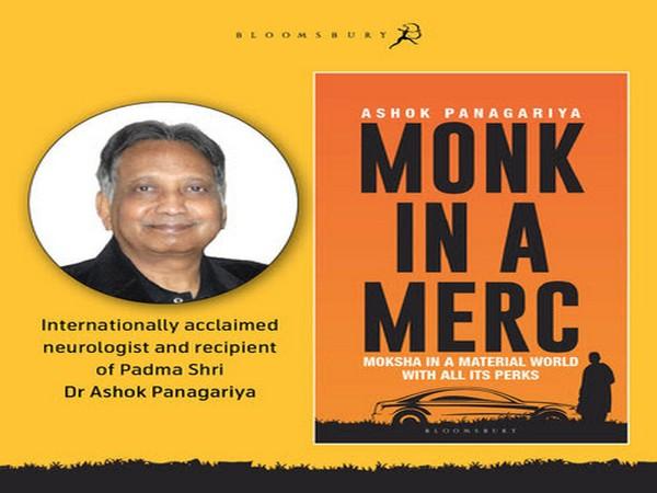 Monk in a Merc by Padma Shri late Dr Ashok Panagariya
