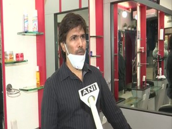 Shahid Hussain, a salon owner speaking to ANI on Saturday.