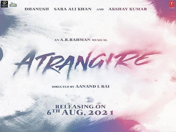 Poster of Aanand L Rai's 'Atrangi Re' (Image Source: Instagram)